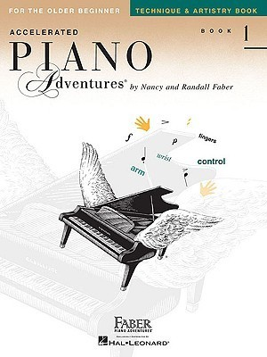Accelerated Piano Adventures For the Older Beginner, Book 1, Technique & Artistry Book