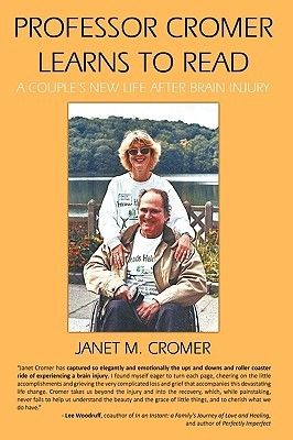 Professor Cromer Learns to Read: A Couple's New Life After Brain Injury