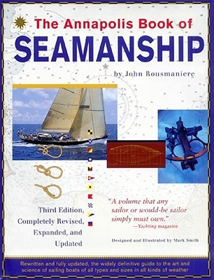 The Annapolis Book of Seamanship by John Rousmaniere