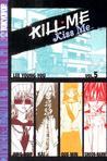 Kill Me, Kiss Me Volume 5 (Kill Me, Kiss Me, #5)