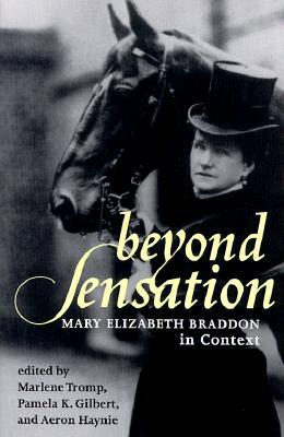 Beyond Sensation: Mary Elizabeth Braddon in Context