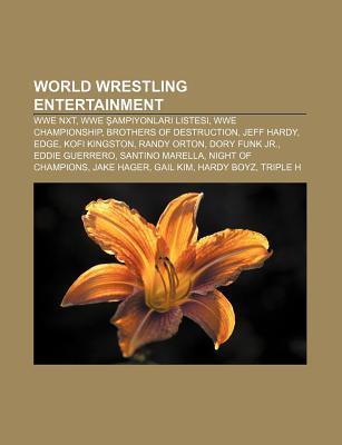 World Wrestling Entertainment: Wwe Nxt, Wwe Ampiyonlar Listesi, Wwe Championship, Brothers of Destruction, Jeff Hardy, Edge, Kofi Kingston