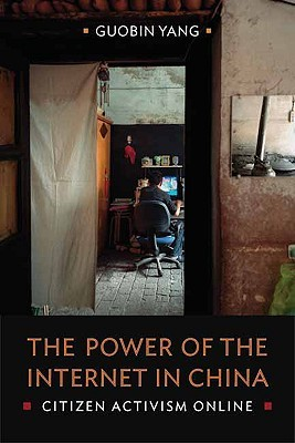 The Power of the Internet in China by Guobin Yang