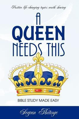 A Queen Needs This - Bible Study Made Easy: Bible Study Made Easy