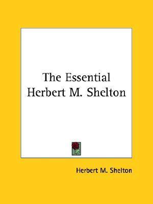 The Essential Herbert M. Shelton
