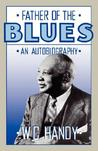 Father Of The Blues by W.C. Handy