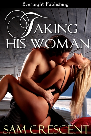 Taking His Woman (The Sinclair Men, #2)