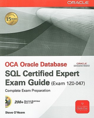 OCA Oracle Database SQL Certified Expert Exam Guide (Exam 1Z0-047 ...