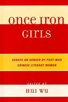 once iron girls essays on gender by post mao chinese literary 7840683