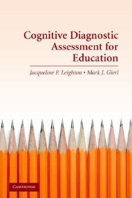 Cognitive Diagnostic Assessment for Education: Theory and Applications