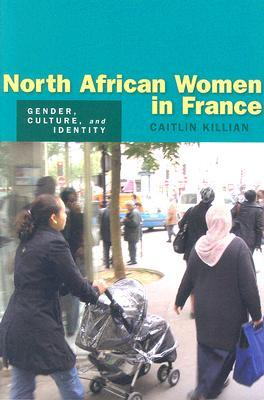north-african-women-in-france-gender-culture-and-identity
