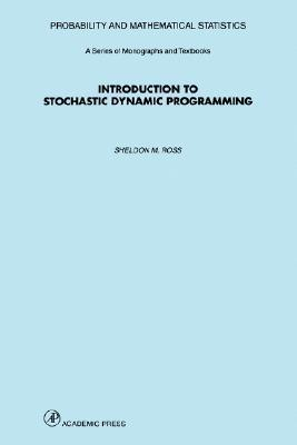 Introduction to Stochastic Dynamic Programming