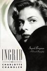 Ingrid: A Personal Biography of Ingrid Bergman