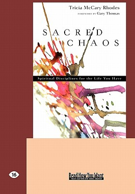 Sacred Chaos: Spiritual Disciplines for the Life You Have (Easyread Large Edition)