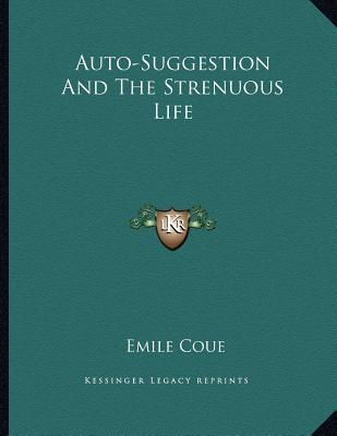 Auto-Suggestion and the Strenuous Life