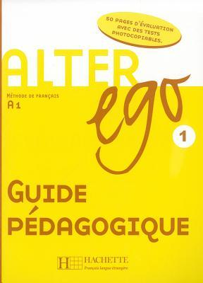 alter ego level 1 teacher s guide by annie berthet rh goodreads com alter ego a1 guide pedagogique download alter ego a1 guide pdf
