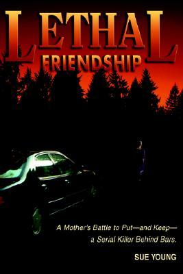 Lethal Friendship by Sue Young