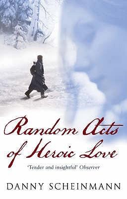 Random Acts Of Heroic Love