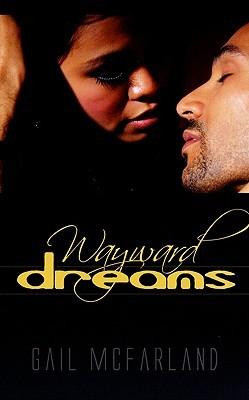 Wayward Dreams by Gail McFarland