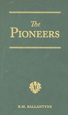 The Pioneers: A Tale of the Western Wilderness