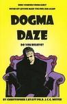 Dogma Daze by Christopher S. Hyatt