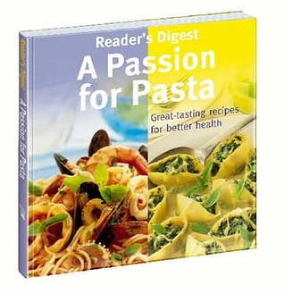 A Passion for Pasta(Eat Well Live Well)