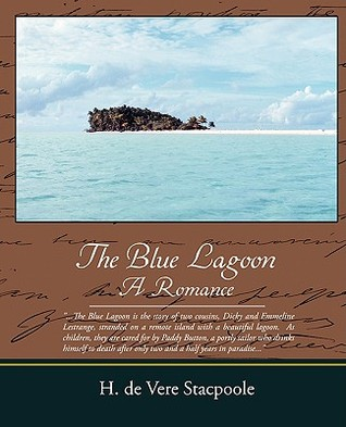 Ebook The Blue Lagoon a Romance by Henry de Vere Stacpoole read!