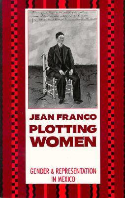 Plotting Women by Jean Franco