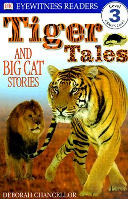DK Readers L3: Tiger Tales: And Big Cat Stories