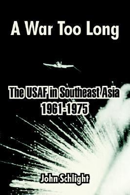 A War Too Long by John Schlight