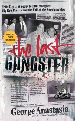 The Last Gangster by George Anastasia