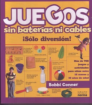 Juegos sin baterias ni cables/ Games Without Batteries or Cables (Spanish Edition)