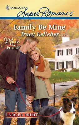 Family Be Mine by Tracy Kelleher