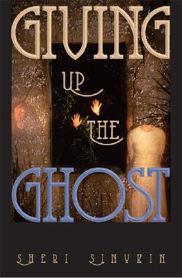 Giving Up the Ghost by Sheri Cooper Sinykin