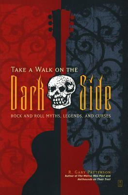 Take a Walk on the Dark Side by R. Gary Patterson