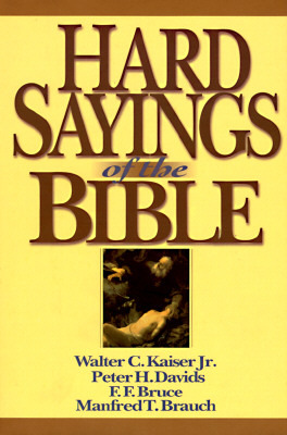 Hard Sayings of the Bible by Walter C. Kaiser Jr.