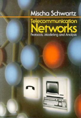 Telecommunication Networks: Protocols, Modeling and Analysis