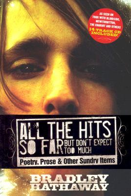 All the Hits So Far But Don't Expect Too Much: Poetry, Prose & Other Sundry Items [With 14-Track CD]