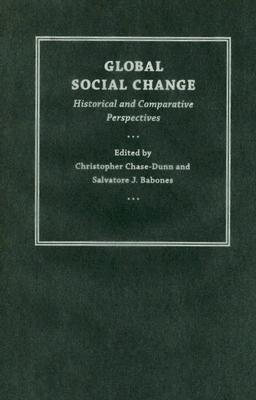 Global Social Change by Christopher Chase-Dunn