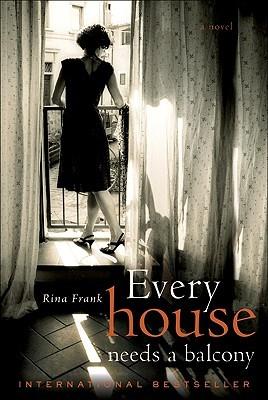 Every House Needs a Balcony by Rina Frank-Mitrani