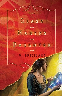 The Glass Maker's Daughter by V. Briceland
