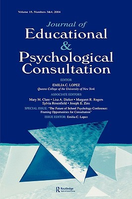 the-future-of-school-psychology-conference-framing-opportunties-for-consultation-a-special-double-issue-of-the-journal-of-educational-and-psychologi