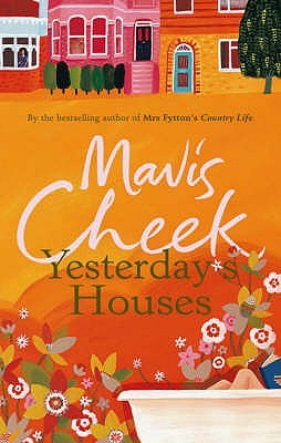 Yesterday's Houses by Mavis Cheek