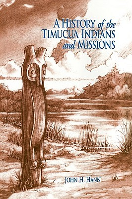 A History of the Timucua Indians and Mis...
