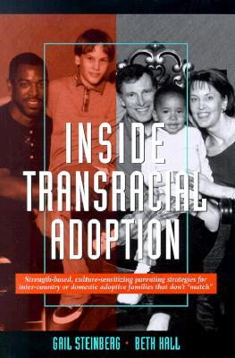 Inside Transracial Adoption by Gail Steinberg