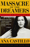 Massacre of the Dreamers: Essays on Xicanisma