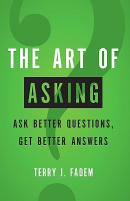 the-art-of-asking-ask-better-questions-get-better-answers