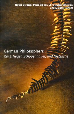 German Philosophers: Kant, Hegel, Schopenhauer, Nietzsche