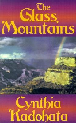 The Glass Mountains by Cynthia Kadohata