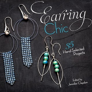 Earring Chic: 35 Hand-Selected Projects to Make, Wear and Give
